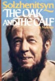 The Oak and the Calf: Sketches of Literary Life in the Soviet Union (0060140143) by Aleksandr Isaevich Solzhenitsyn