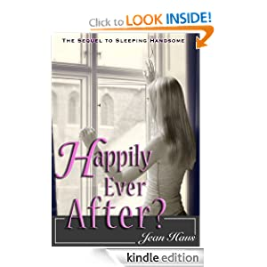 Kindle Daily Deal: Happily Ever After? (Sleeping Handsome Sequel), by Jean Haus. Publication Date: July 13, 2012