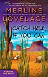 Catch Her If You Can (A Samantha Spade Mystery)