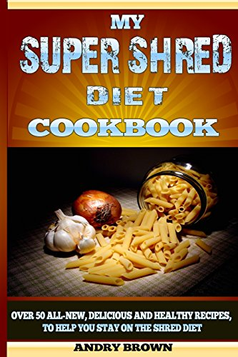 My Super Shred Diet Cookbook: Over 50 All-New, Delicious and Healthy Recipes, To Help You Stay on the Shred Diet (Diet Recipe Books Dr Ian compare prices)