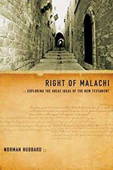 Right of Malachi, Exploring the Great Ideas of the New Testament