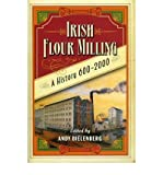 img - for [(Irish Flour-milling: A Thousand Year History )] [Author: Andy Bielenberg] [Jan-2004] book / textbook / text book