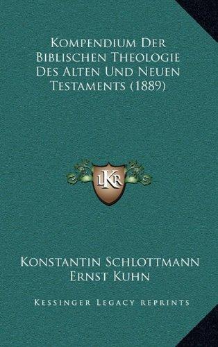 Kompendium Der Biblischen Theologie Des Alten Und Neuen Testaments (1889)