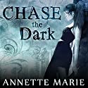 Chase the Dark: Steel & Stone Series, Book 1 (       UNABRIDGED) by Annette Marie Narrated by Jorjeana Marie