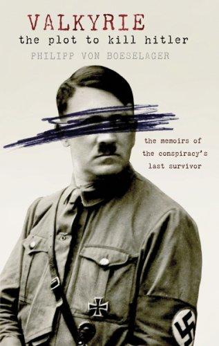 Valkyrie: The Plot to Kill Hitler