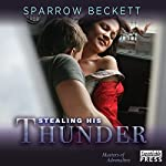 Stealing His Thunder: Masters of Adrenaline, Book 1   Sparrow Beckett