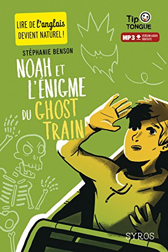 Noah et l'énigme du ghost train