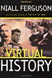Virtual History: Alternatives and Counterfactuals (0465023231) by Ferguson, Niall