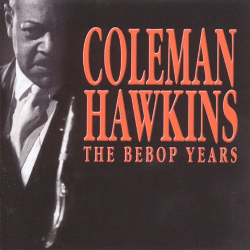Coleman Hawkins - The Quintessence New York – Camden – Londres – Paris – Chicago 1926-1944 - Zortam Music