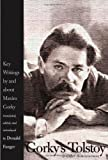 Gorky's Tolstoy and Other Reminiscences: Key Writings by and about Maxim Gorky (Russian Literature and Thought Series) (0300111665) by Gorky, Maxim