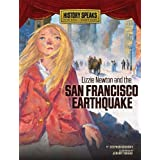 Lizzie Newton and the San Francisco Earthquake (History Speaks: Picture Books Plus Reader's Theater (Quality))
