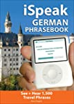 iSpeak German Phrasebook: The Ultimat...