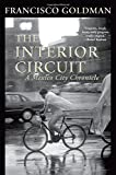 The Interior Circuit: A Mexico City Chronicle (Mexico City Chronicles)