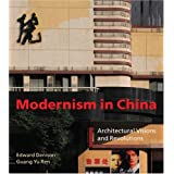 Modernism in China: Architectural Visions and Revolutions