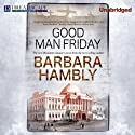 Good Man Friday Audiobook by Barbara Hambly Narrated by Kirsten Potter