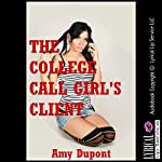 The College Call Girl's Client: A First Anal Sex Erotica Story | Amy Dupont