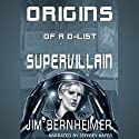Origins of a D-List Supervillain (       UNABRIDGED) by Jim Bernheimer Narrated by Jeffrey Kafer