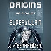 Origins of a D-List Supervillain | Jim Bernheimer