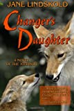 Changer's Daughter: A novel of the Athanor (Volume 2) (147009178X) by Lindskold, Jane