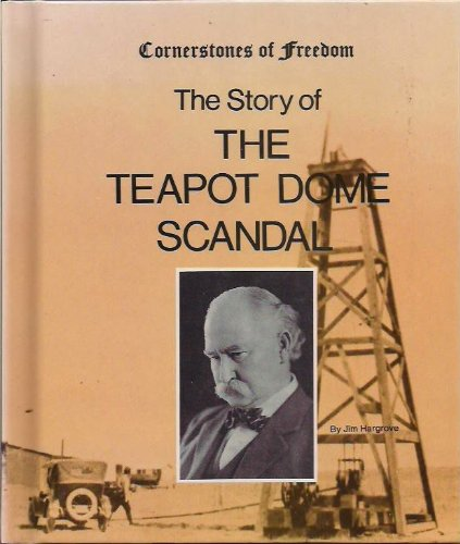The Story of the Teapot Dome Scandal (Cornerstones of Freedom Series)