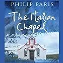 The Italian Chapel Audiobook by Philip Paris Narrated by David Rintoul