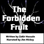 The Forbidden Fruit: The Bible Story Retold | Zakir Hossain