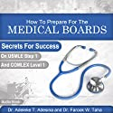 How to Prepare for the Medical Boards: Secrets for Success on Usmle Step 1 and Comlex Level 1 Audiobook by Adeleke T. Adesina Narrated by Robert J. Eckrich