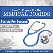 How to Prepare for the Medical Boards: Secrets for Success on Usmle Step 1 and Comlex Level 1 | [Adeleke T. Adesina]