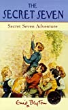 Secret Seven: 2: Secret Seven Adventure (The Secret Seven Centenary Editions) Enid Blyton