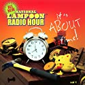 National Lampoon Radio Hour: It's About Time! Radio/TV Program by National Lampoon Narrated by Richard Belzer,  full cast