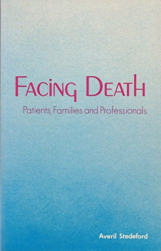 Facing Death: Patients, Families and Professionals