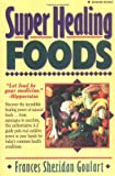 Super Healing Foods: Discover the Incredible Healing Power of Natural Foods