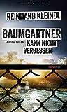 Image of Baumgartner kann nicht vergessen. Kriminalroman (HAYMON TASCHENBUCH)