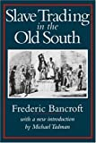 Slave Trading in the Old South (Southern Classics)