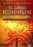 img - for El libro Kandalini de la vida y de la muerte/ The Kandalini Book of Living and Dying: Para acceder a estados superiores de conciencia (Spanish Edition) book / textbook / text book