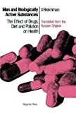 img - for Man and Biologically Active Substances: The Effect of Drugs, Diet and Pollution on Health book / textbook / text book