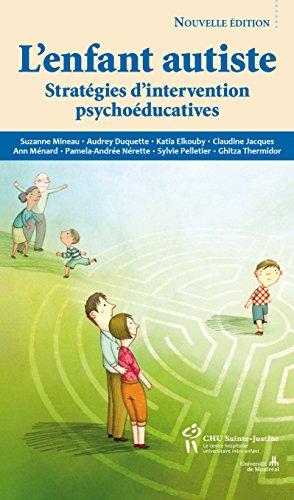 Enfant autiste (L'): Stratégies d'interventions psychoéducatives