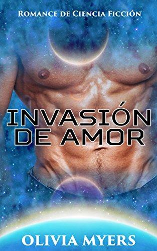 Romance de Ciencia Ficción: Invasión de Amor (BBW Secuestro Espacial Embarazo Sci-Fi Romance) (Invasión Alienígena Nuevas Historias Cortas de Fantasía Paranormal para Adultos)
