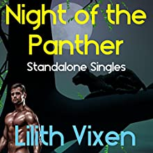 Night of the Panther: A Shifter BBW Romantic Standalone Short: Standalone Singles, Book 3 (       UNABRIDGED) by Lilith Vixen Narrated by Audrey Lusk