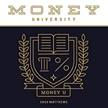 Money University Audiobook by Cash Matthews Narrated by Cash Matthews