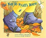 img - for The Way to Wyatt's House book / textbook / text book