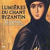 Lumières de Chant Byzantine - Lights of Byzantine Chant