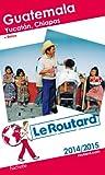 Le Routard Guatemala 2014/2015