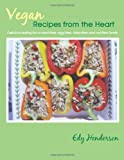 Vegan Recipes from the Heart: Delicious Eating for a Meat-Free, Egg-Free, Dairy-Free and Nut-Free Family