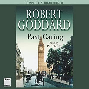 Past Caring | [Robert Goddard]
