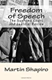 Freedom of Speech: The Supreme Court and Judicial Review (Classics of Law & Society Series)