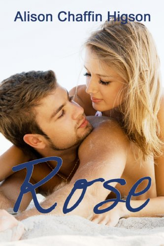 Rose by Alison Chaffin Higson