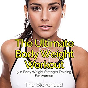 The Ultimate Body Weight Workout Audiobook