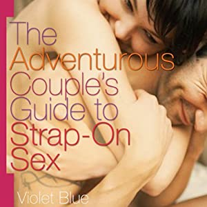 The Adventurous Couple's Guide to Strap-On Sex | [Violet Blue]