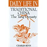 Daily Life in Traditional China: The Tang Dynasty (The Greenwood Press Daily Life Through History Series)